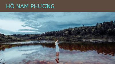 Hồ Nam Phương - Chốn Dừng Chân Lý Tưởng Cho Các Du Khách